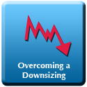 Overcoming a Downsizing